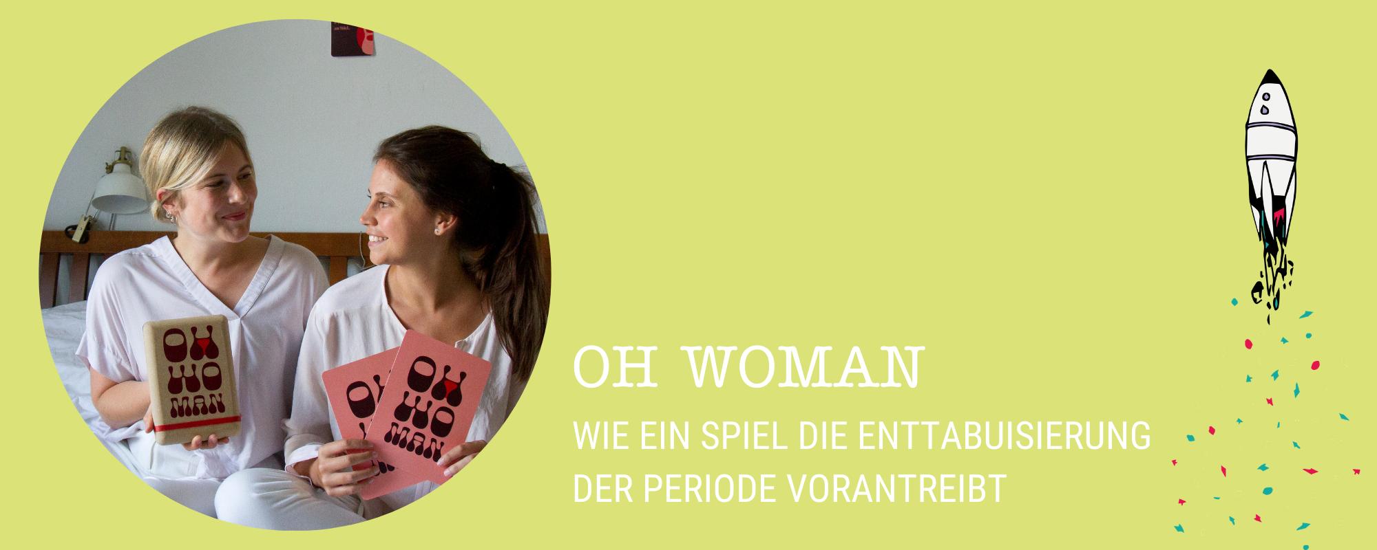 OH WOMAN – Wie ein Spiel die Enttabuisierung der Periode vorantreibt