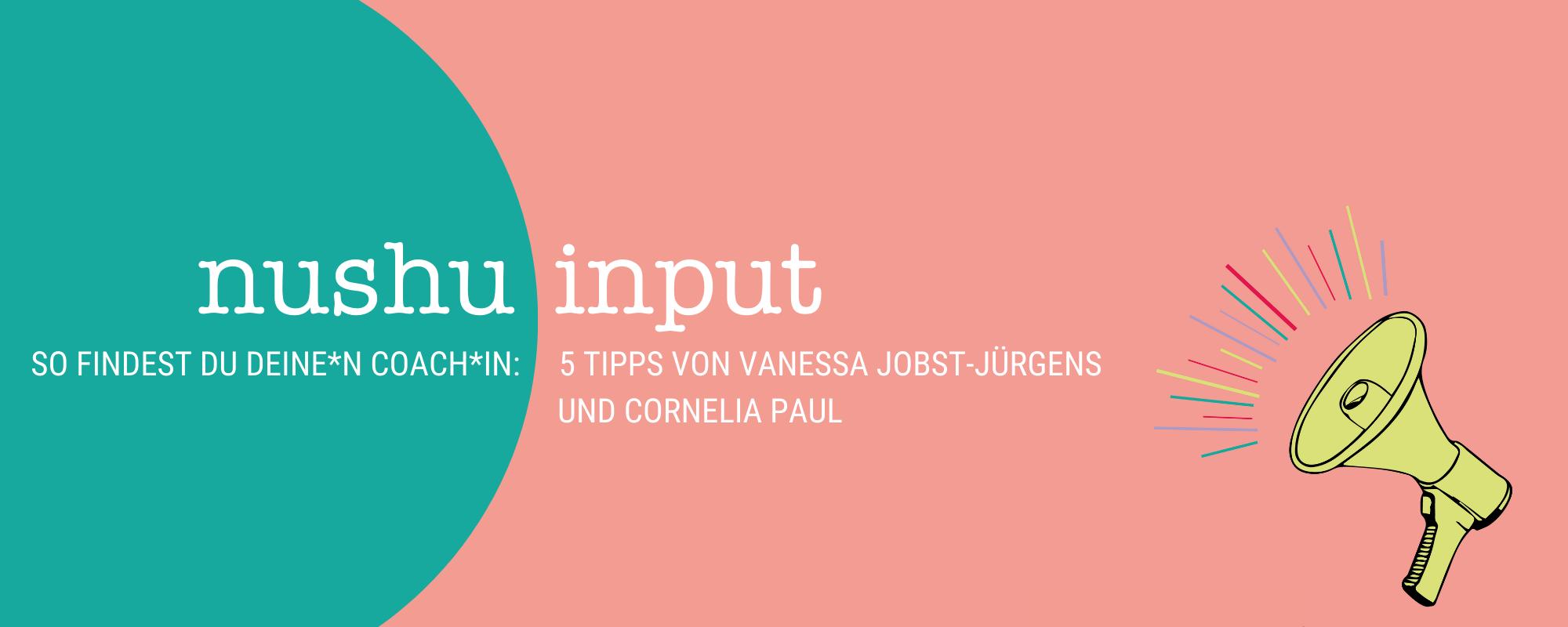 nushu input: So findest du dein*e Coach*in von Vanessa Jobst-Jürgens und Cornelia Paul
