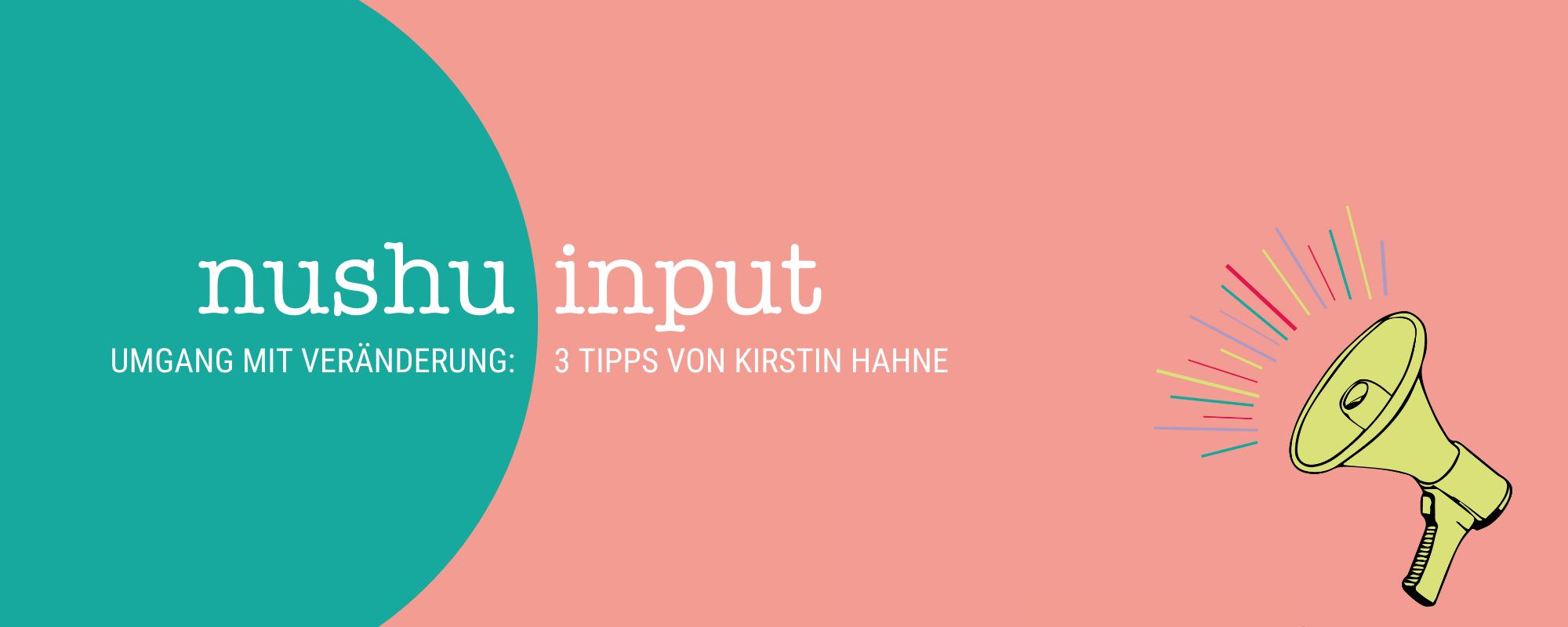 nushu input Umgang mit Veränderung